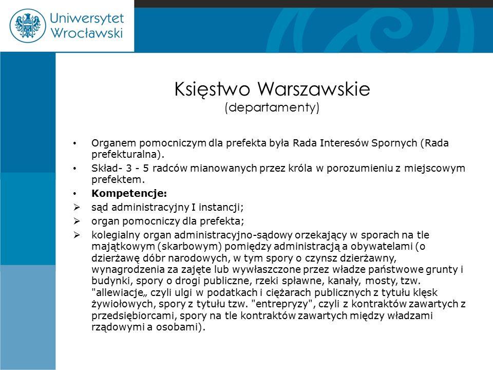 Księstwo Warszawskie (departamenty) Organem pomocniczym dla prefekta była Rada Interesów Spornych (Rada prefekturalna). Skład- 3 - 5 radców mianowanyc