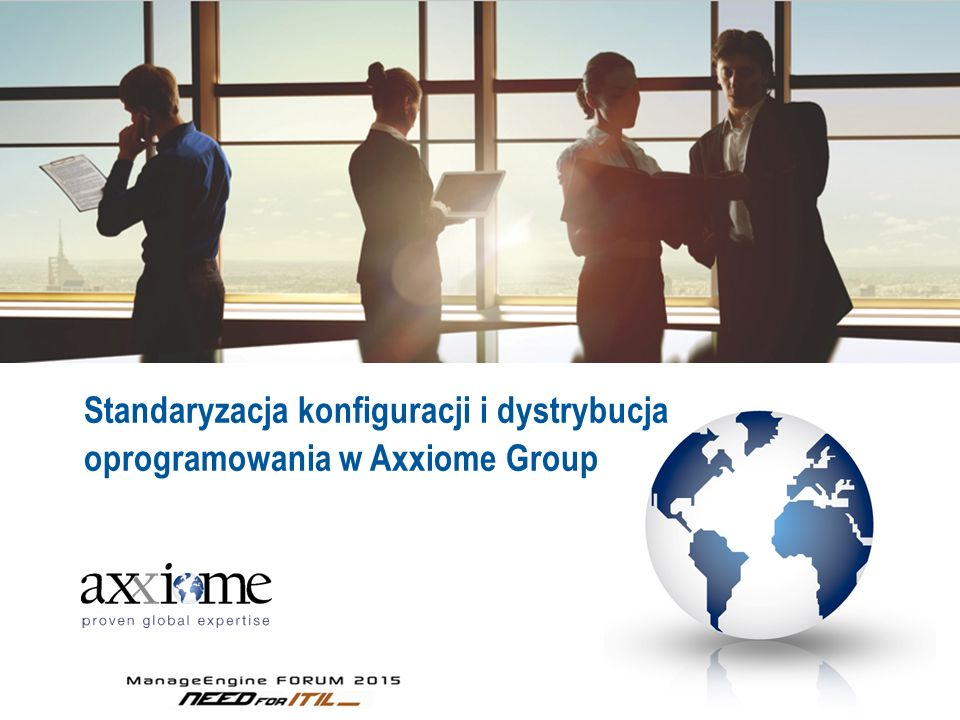 Standaryzacja konfiguracji i dystrybucja oprogramowania w Axxiome Group