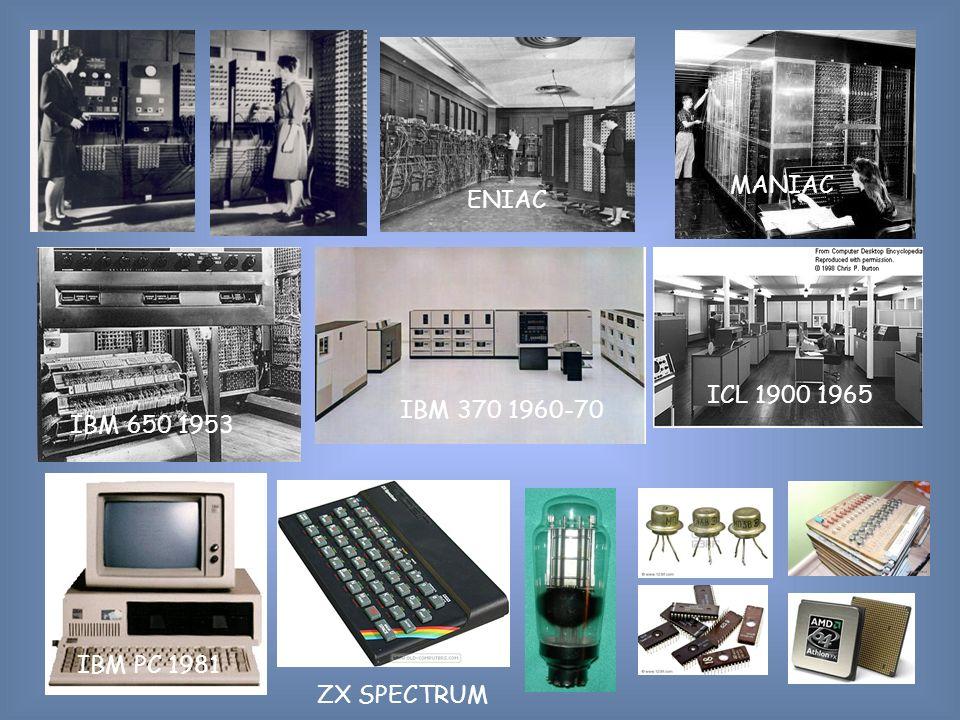 IBM 650 1953 MANIAC IBM 370 1960-70 ICL 1900 1965 IBM PC 1981 ZX SPECTRUM ENIAC