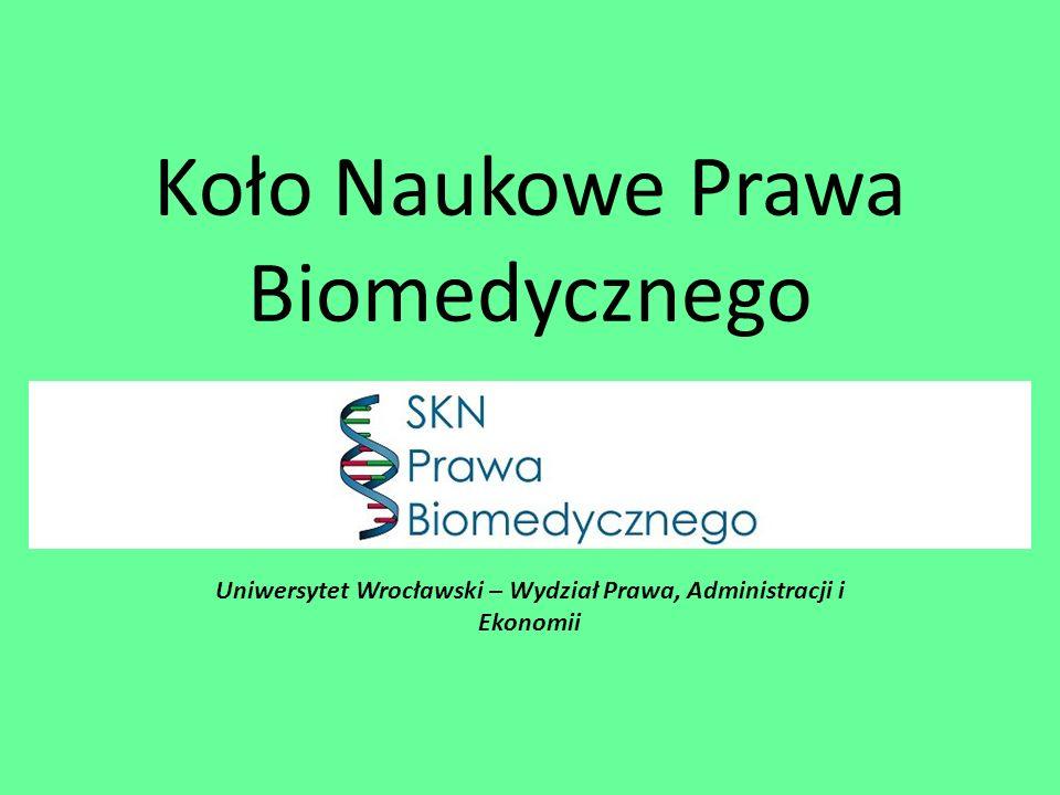 Koło Naukowe Prawa Biomedycznego Uniwersytet Wrocławski – Wydział Prawa, Administracji i Ekonomii
