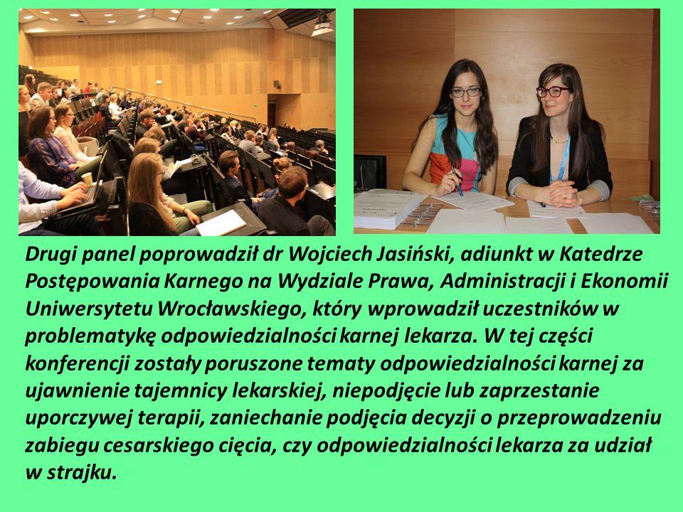 Drugi panel poprowadził dr Wojciech Jasiński, adiunkt w Katedrze Postępowania Karnego na Wydziale Prawa, Administracji i Ekonomii Uniwersytetu Wrocławskiego, który wprowadził uczestników w problematykę odpowiedzialności karnej lekarza.