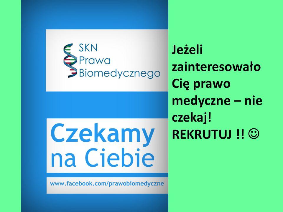 Jeżeli zainteresowało Cię prawo medyczne – nie czekaj! REKRUTUJ !!