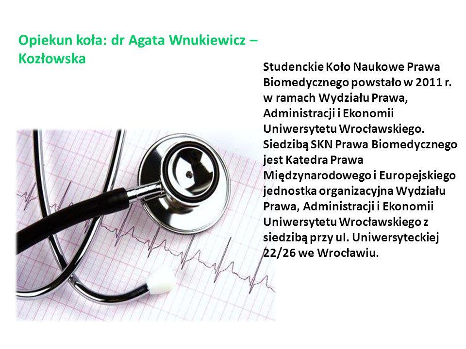 Studenckie Koło Naukowe Prawa Biomedycznego powstało w 2011 r. w ramach Wydziału Prawa, Administracji i Ekonomii Uniwersytetu Wrocławskiego. Siedzibą