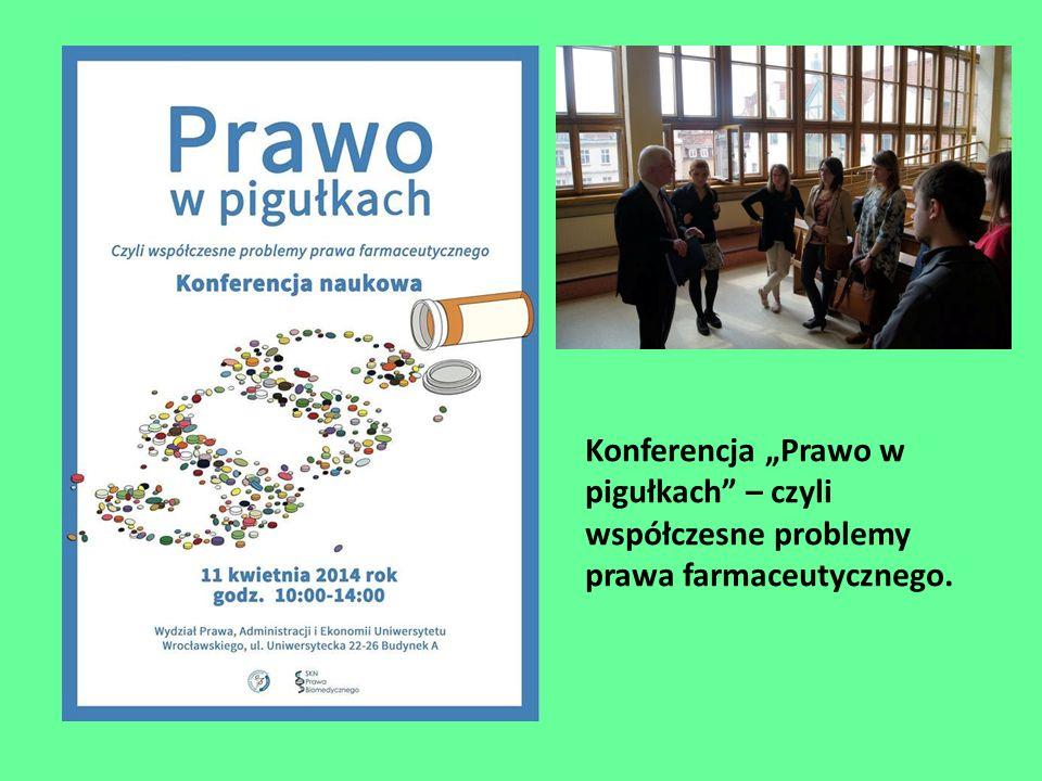 """Konferencja """"Prawo w pigułkach – czyli współczesne problemy prawa farmaceutycznego."""