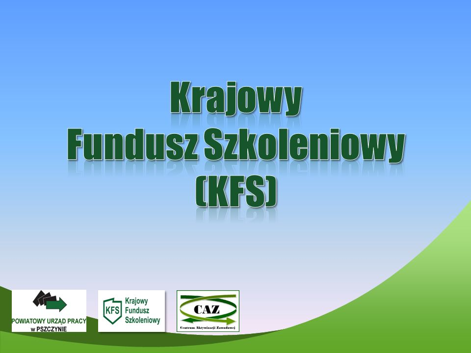 Krajowy Fundusz Szkoleniowy stanowi wydzieloną cześć Funduszu Pracy, przeznaczoną na dofinansowanie kształcenia ustawicznego pracowników i pracodawców, podejmowanego z inicjatywy lub za zgodą pracodawcy (docelowo 2% przychodów Funduszu Pracy)