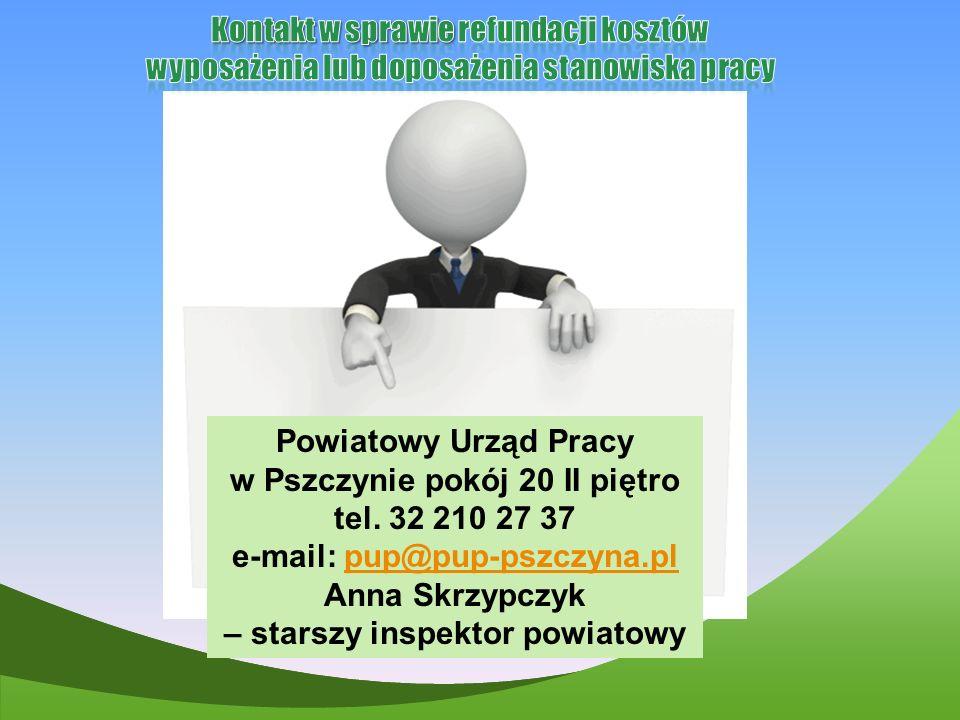 Powiatowy Urząd Pracy w Pszczynie pokój 20 II piętro tel. 32 210 27 37 e-mail: pup@pup-pszczyna.plpup@pup-pszczyna.pl Anna Skrzypczyk – starszy inspek