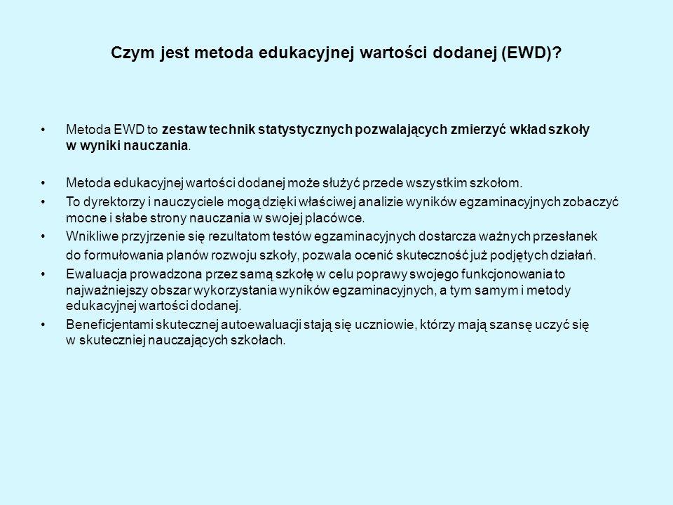 Czym jest metoda edukacyjnej wartości dodanej (EWD)? Metoda EWD to zestaw technik statystycznych pozwalających zmierzyć wkład szkoły w wyniki nauczani
