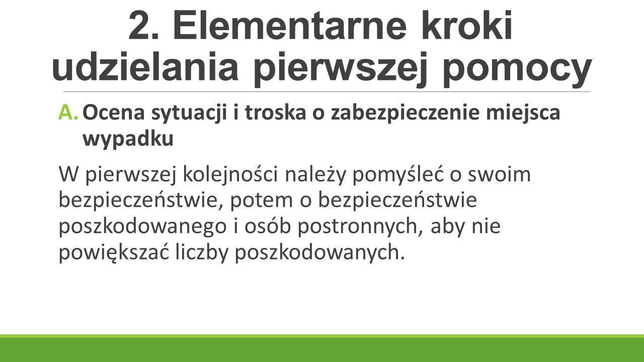 2.Elementarne kroki udzielania pierwszej pomocy c.d.