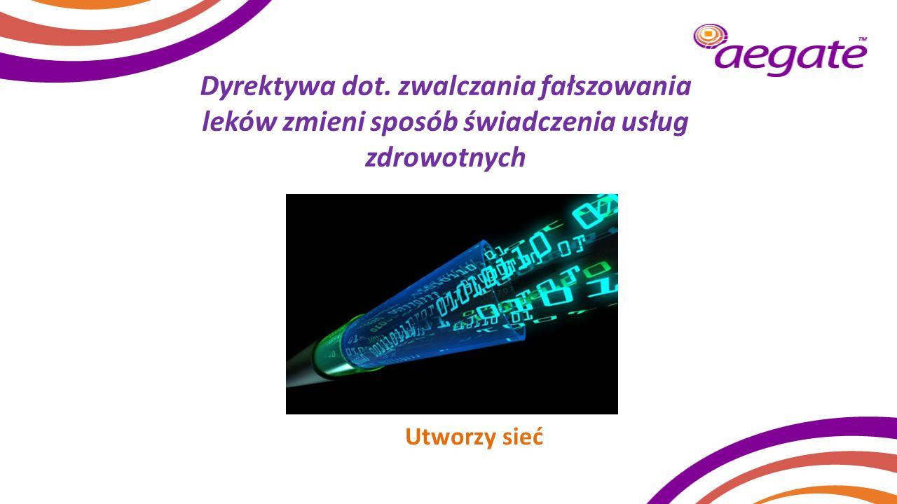Dyrektywa dot. zwalczania fałszowania leków zmieni sposób świadczenia usług zdrowotnych Utworzy sieć