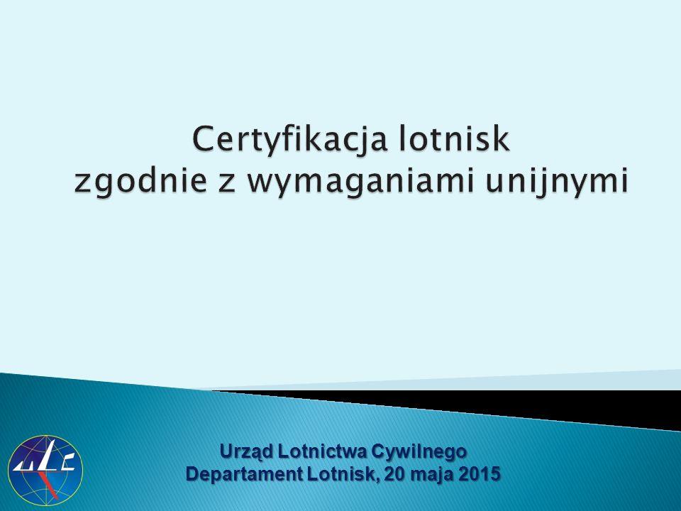 Urząd Lotnictwa Cywilnego Departament Lotnisk, 20 maja 2015