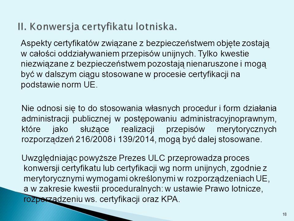 Aspekty certyfikatów związane z bezpieczeństwem objęte zostają w całości oddziaływaniem przepisów unijnych.