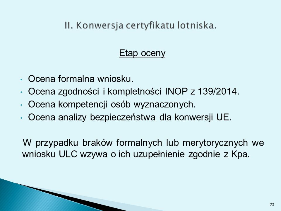 Etap oceny Ocena formalna wniosku.Ocena zgodności i kompletności INOP z 139/2014.