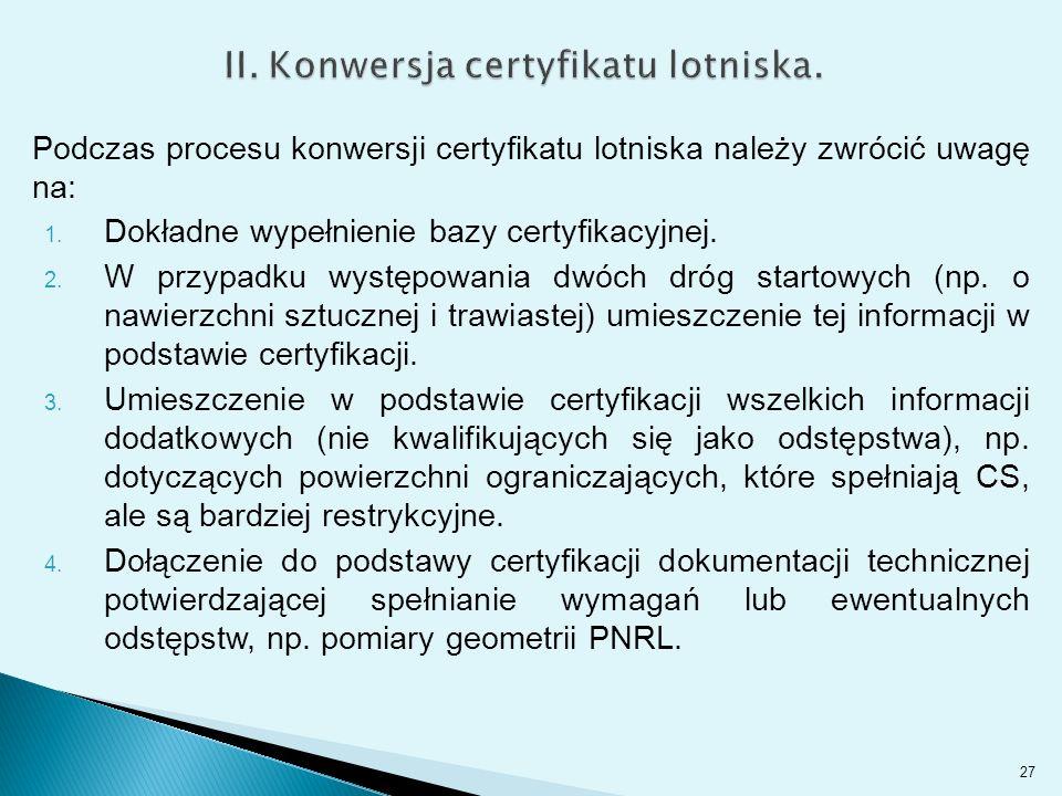 Podczas procesu konwersji certyfikatu lotniska należy zwrócić uwagę na: 1.