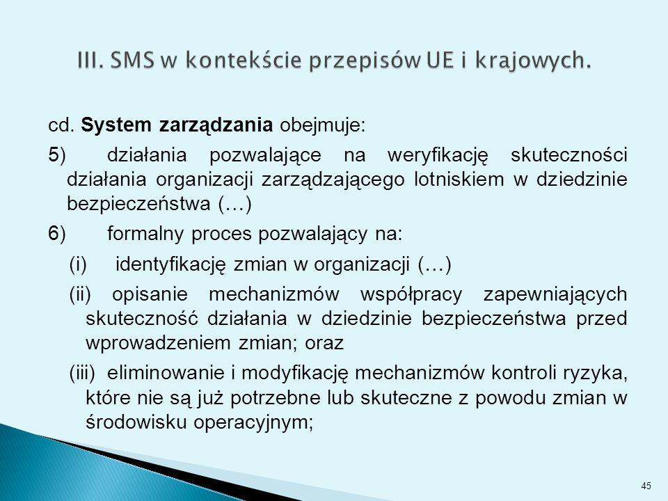 cd. System zarządzania obejmuje: 5) działania pozwalające na weryfikację skuteczności działania organizacji zarządzającego lotniskiem w dziedzinie bez