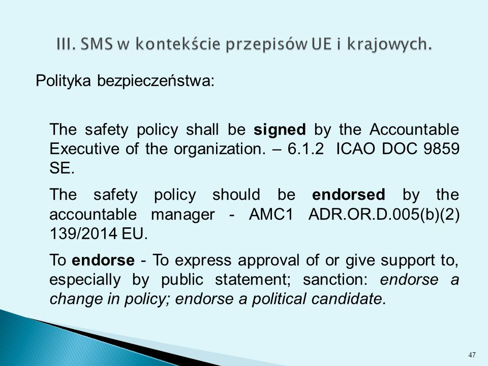 Polityka bezpieczeństwa: The safety policy shall be signed by the Accountable Executive of the organization. – 6.1.2 ICAO DOC 9859 SE. The safety poli