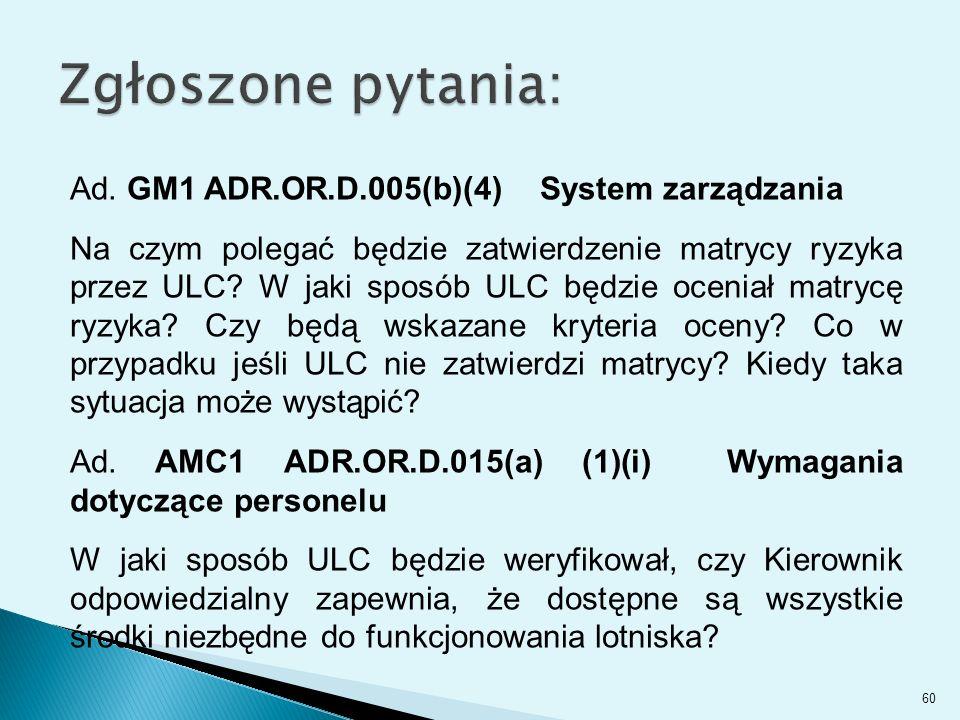 Ad. GM1 ADR.OR.D.005(b)(4) System zarządzania Na czym polegać będzie zatwierdzenie matrycy ryzyka przez ULC? W jaki sposób ULC będzie oceniał matrycę