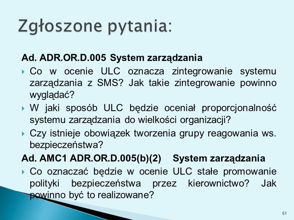 Ad. ADR.OR.D.005 System zarządzania  Co w ocenie ULC oznacza zintegrowanie systemu zarządzania z SMS? Jak takie zintegrowanie powinno wyglądać?  W j