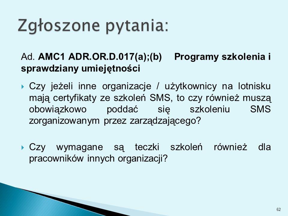 Ad. AMC1 ADR.OR.D.017(a);(b) Programy szkolenia i sprawdziany umiejętności  Czy jeżeli inne organizacje / użytkownicy na lotnisku mają certyfikaty ze