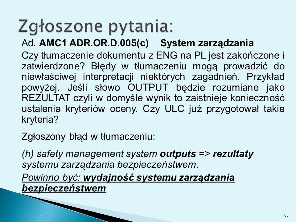 Ad. AMC1 ADR.OR.D.005(c) System zarządzania Czy tłumaczenie dokumentu z ENG na PL jest zakończone i zatwierdzone? Błędy w tłumaczeniu mogą prowadzić d