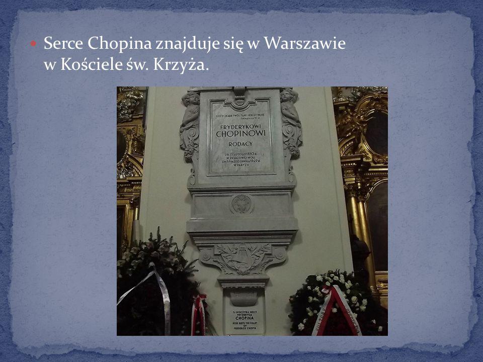 Serce Chopina znajduje się w Warszawie w Kościele św. Krzyża.
