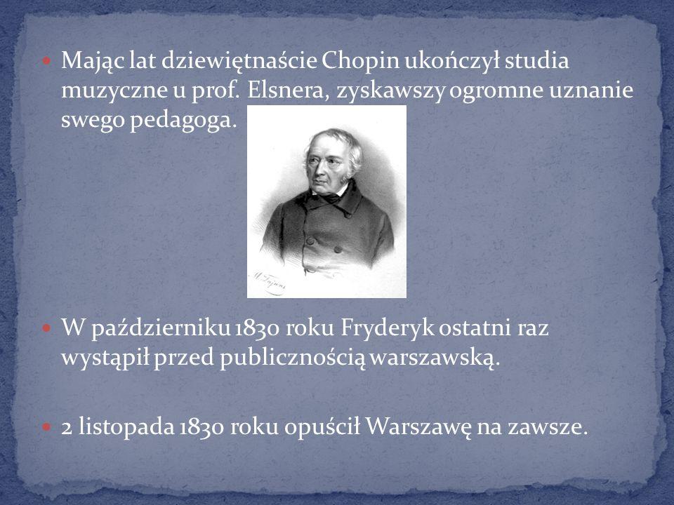 Mając lat dziewiętnaście Chopin ukończył studia muzyczne u prof.