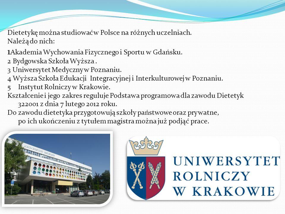 Dietetykę można studiować w Polsce na różnych uczelniach.