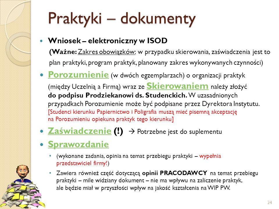 Praktyki – dokumenty Wniosek – elektroniczny w ISOD (Ważne: Zakres obowiązków: w przypadku skierowania, zaświadczenia jest to plan praktyki, program p