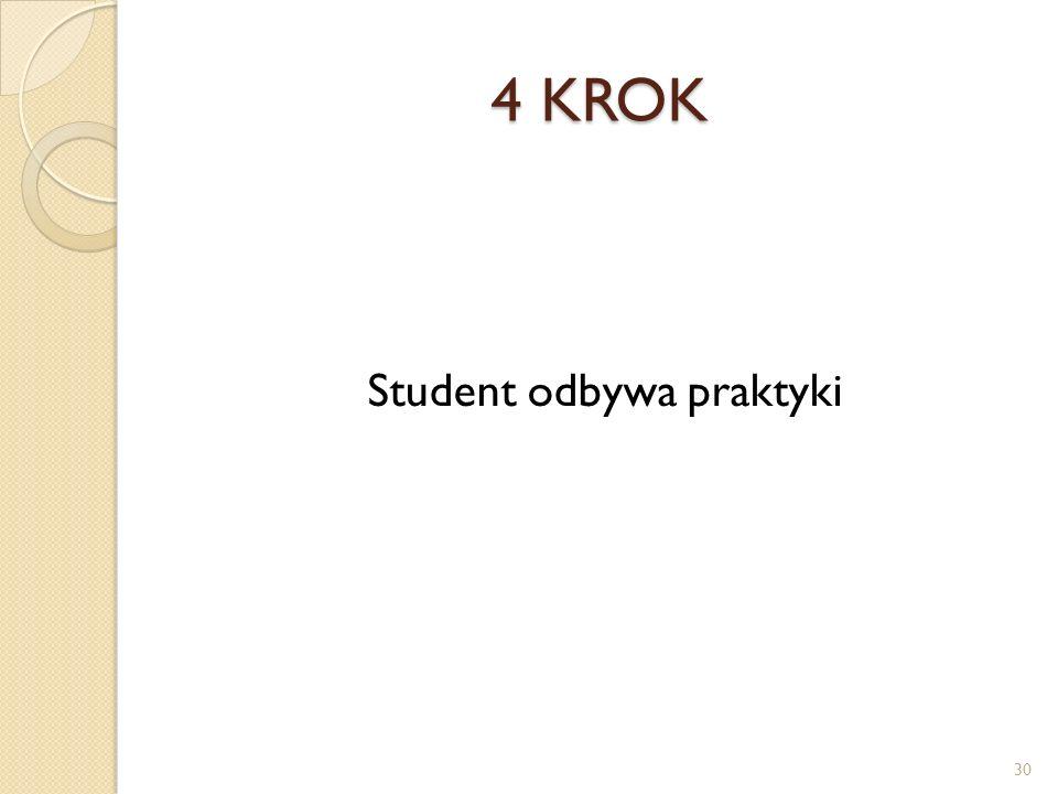4 KROK Student odbywa praktyki 30