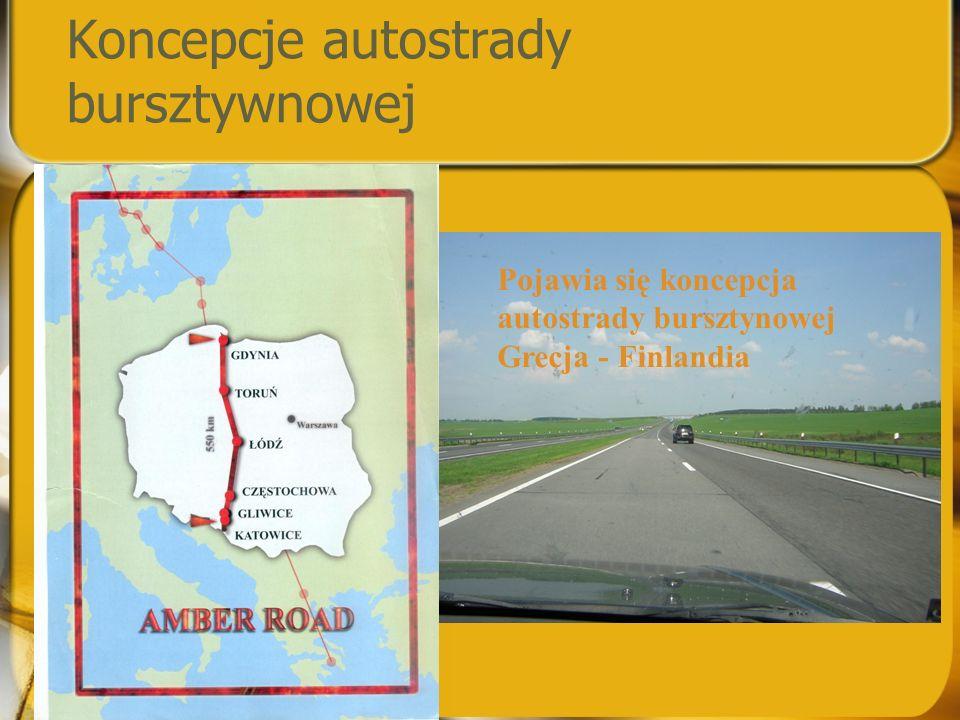 Koncepcje autostrady bursztywnowej Pojawia się koncepcja autostrady bursztynowej Grecja - Finlandia
