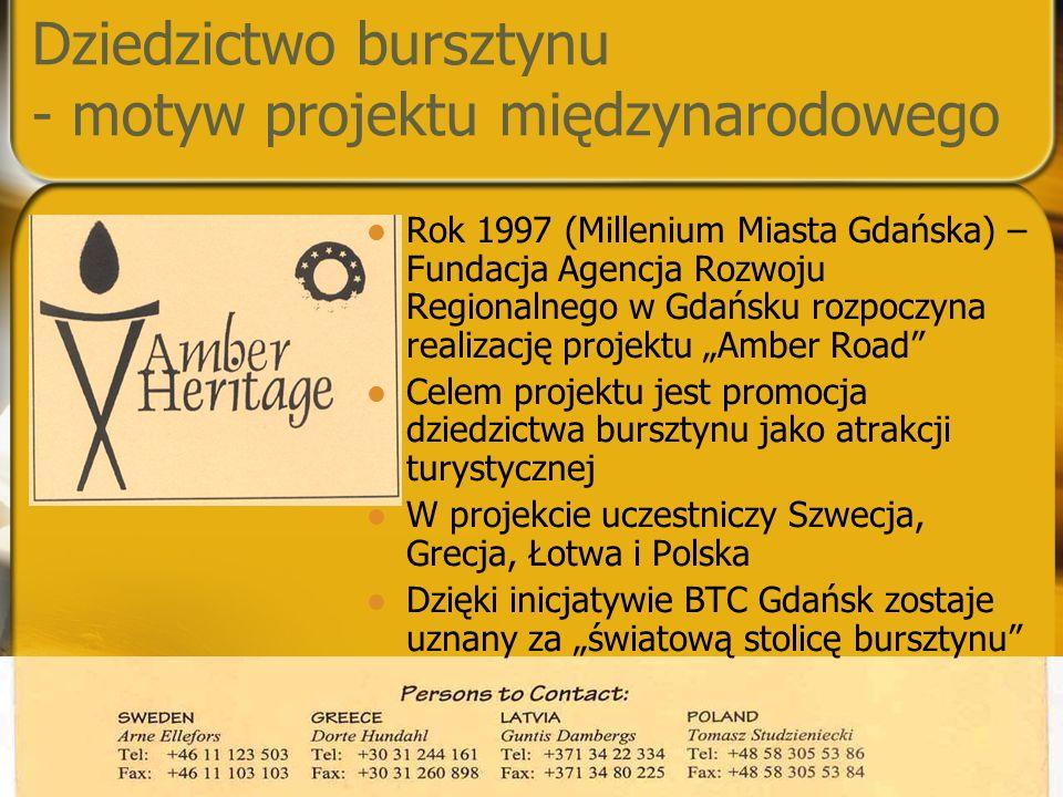 Dziedzictwo bursztynu - motyw projektu międzynarodowego Rok 1997 (Millenium Miasta Gdańska) – Fundacja Agencja Rozwoju Regionalnego w Gdańsku rozpoczy