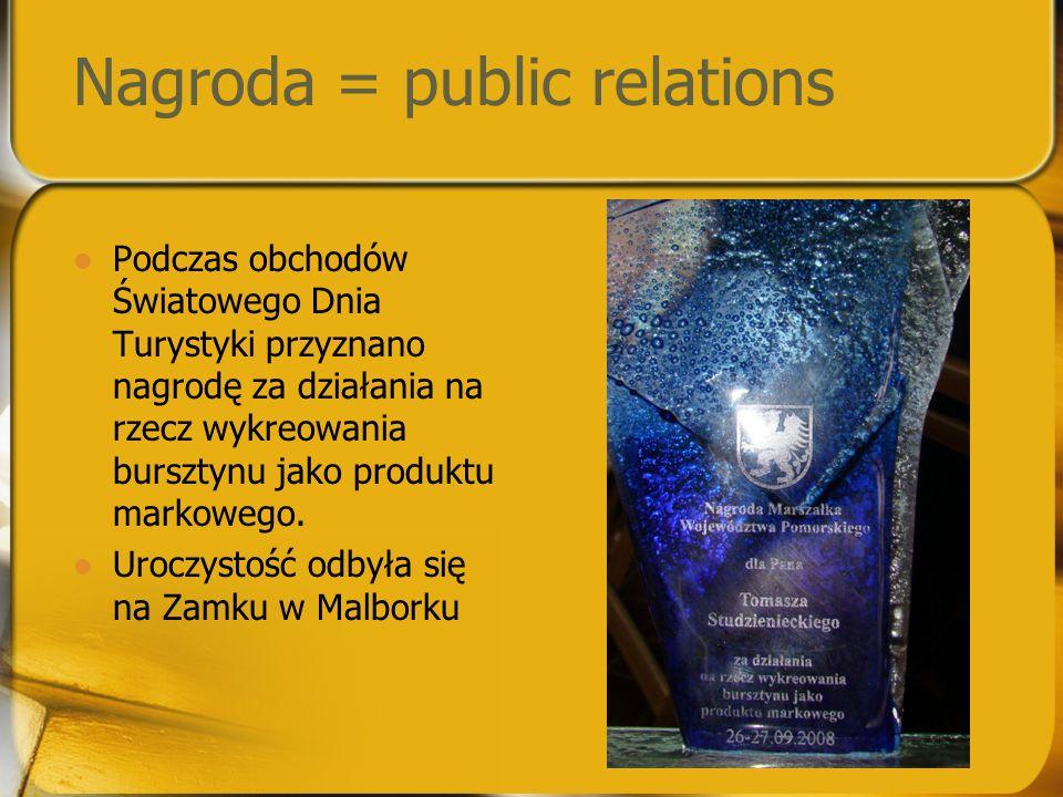 Nagroda = public relations Podczas obchodów Światowego Dnia Turystyki przyznano nagrodę za działania na rzecz wykreowania bursztynu jako produktu mark