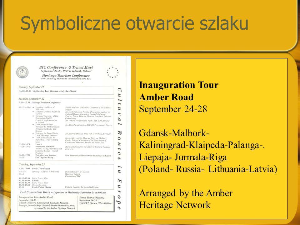 Symboliczne otwarcie szlaku Inauguration Tour Amber Road September 24-28 Gdansk-Malbork- Kaliningrad-Klaipeda-Palanga-. Liepaja- Jurmala-Riga (Poland-