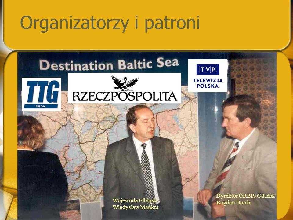 Organizatorzy i patroni Dyrektor ORBIS Gdańsk Bogdan Donke Wojewoda Elbląski Władysław Mańkut