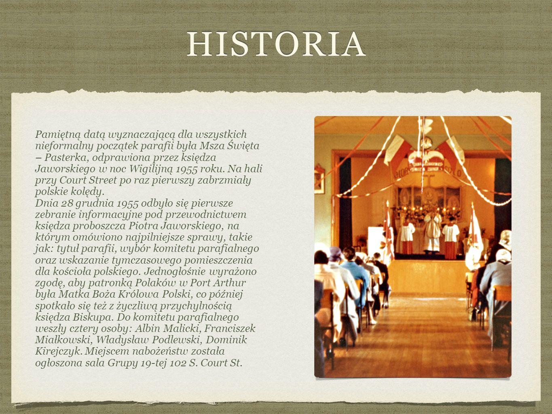 HISTORIA Pamiętną datą wyznaczającą dla wszystkich nieformalny początek parafii była Msza Święta – Pasterka, odprawiona przez księdza Jaworskiego w noc Wigilijną 1955 roku.