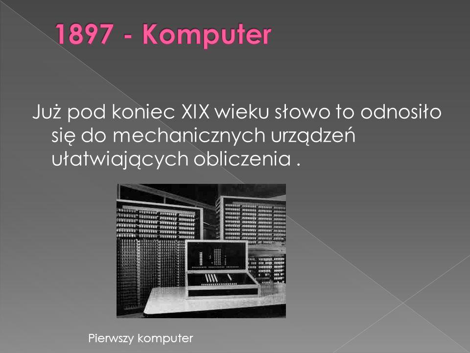 Już pod koniec XIX wieku słowo to odnosiło się do mechanicznych urządzeń ułatwiających obliczenia.