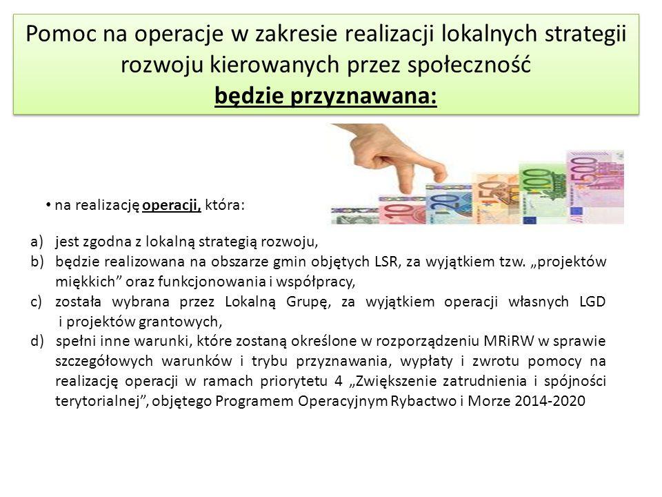 """a)jest zgodna z lokalną strategią rozwoju, b)będzie realizowana na obszarze gmin objętych LSR, za wyjątkiem tzw. """"projektów miękkich"""" oraz funkcjonowa"""