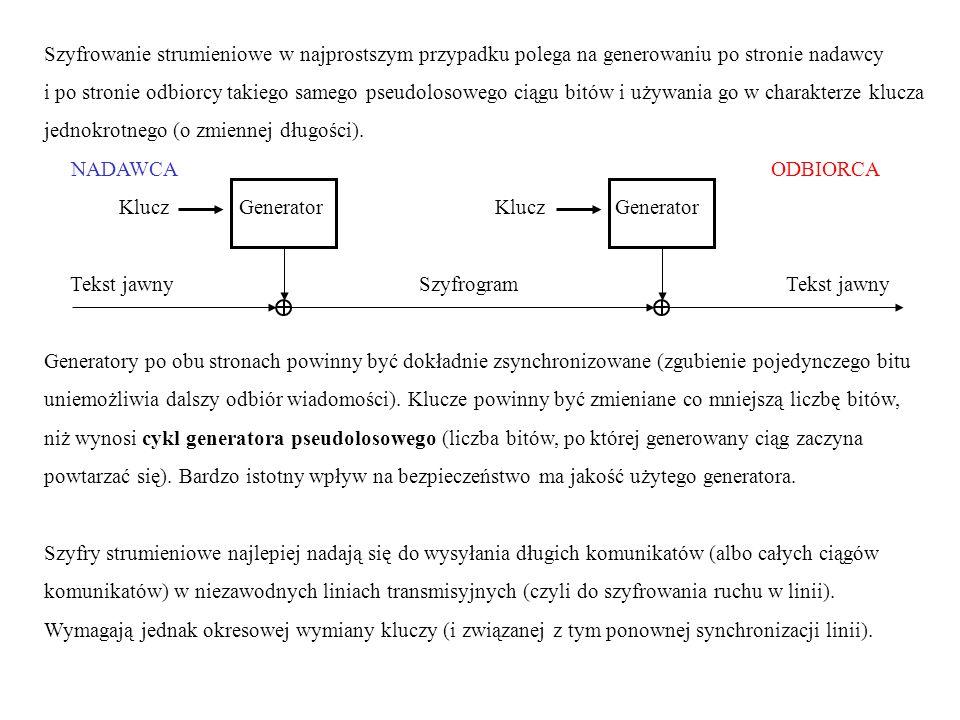 Szyfrowanie strumieniowe w najprostszym przypadku polega na generowaniu po stronie nadawcy i po stronie odbiorcy takiego samego pseudolosowego ciągu b