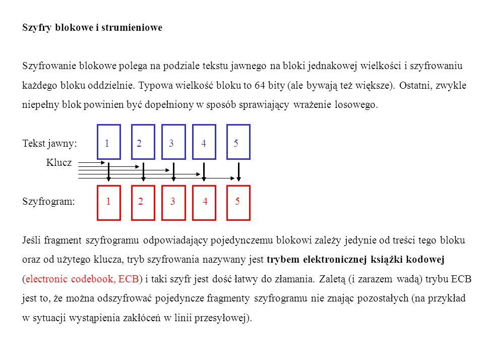Szyfry blokowe i strumieniowe Szyfrowanie blokowe polega na podziale tekstu jawnego na bloki jednakowej wielkości i szyfrowaniu każdego bloku oddzieln