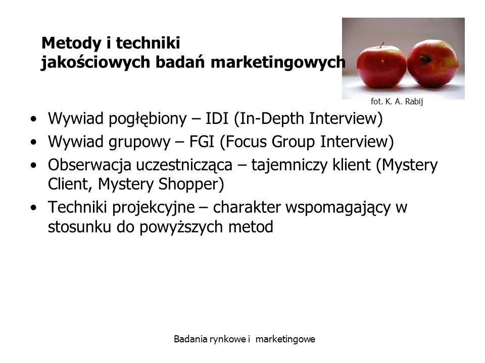 fot. K. A. Rabij Badania rynkowe i marketingowe Metody i techniki jakościowych badań marketingowych Wywiad pogłębiony – IDI (In-Depth Interview) Wywia