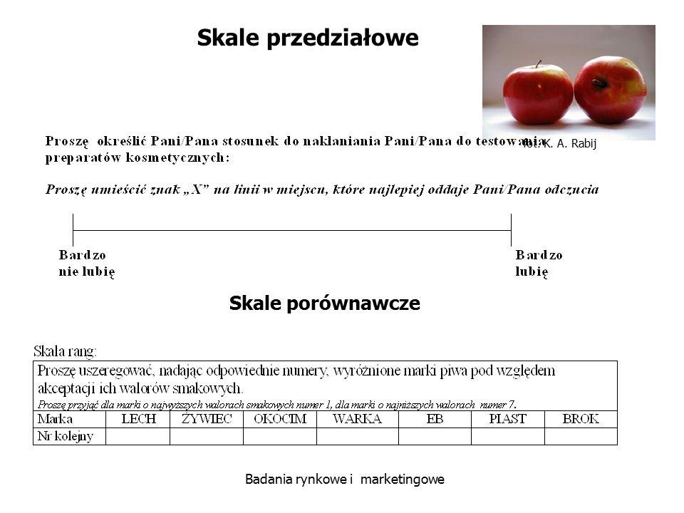 fot. K. A. Rabij Badania rynkowe i marketingowe Skale przedziałowe Skale porównawcze