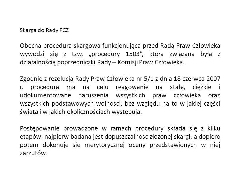 """Skarga do Rady PCZ Obecna procedura skargowa funkcjonująca przed Radą Praw Człowieka wywodzi się z tzw. """"procedury 1503"""", która związana była z działa"""
