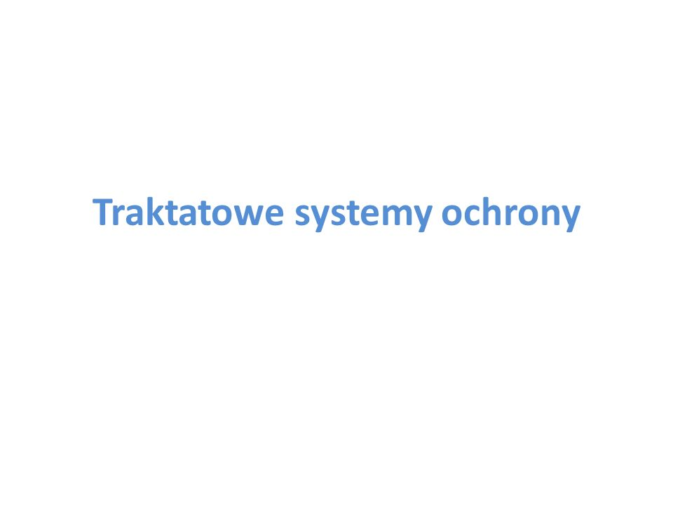 Traktatowe systemy ochrony
