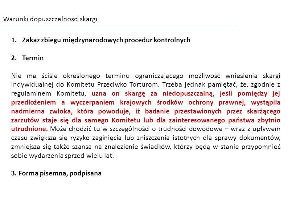 Warunki dopuszczalności skargi 1.Zakaz zbiegu międzynarodowych procedur kontrolnych 2.Termin Nie ma ściśle określonego terminu ograniczającego możliwo