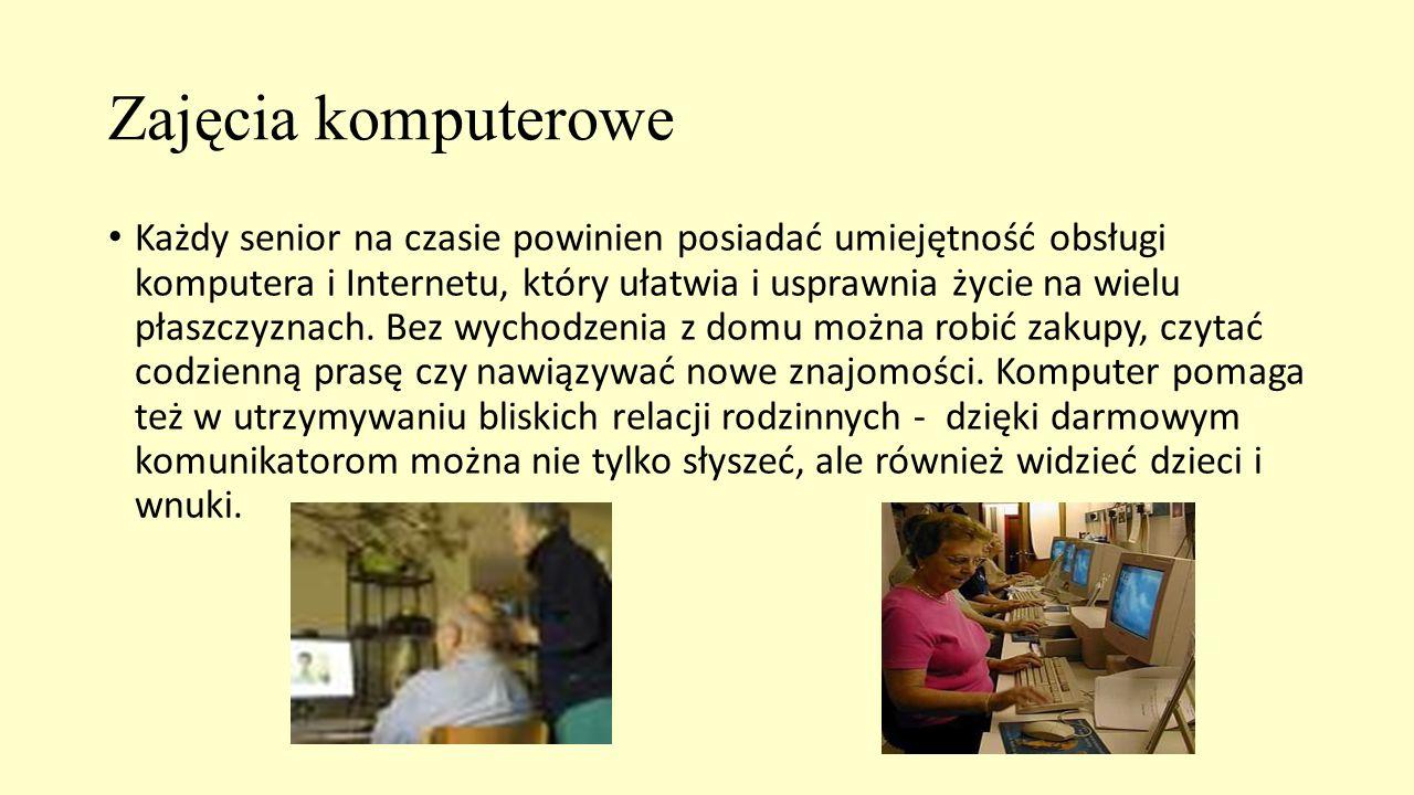 Zajęcia komputerowe Każdy senior na czasie powinien posiadać umiejętność obsługi komputera i Internetu, który ułatwia i usprawnia życie na wielu płasz