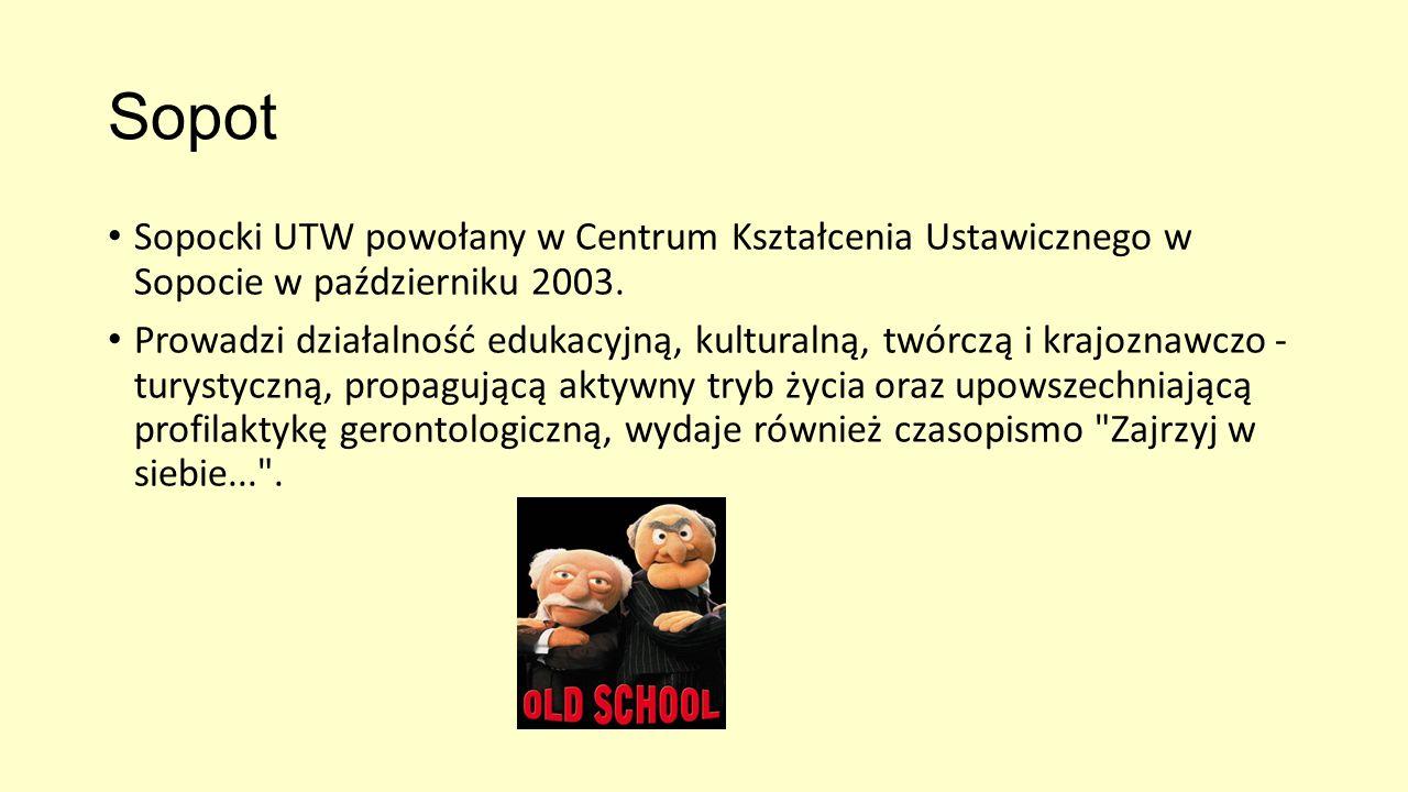 Sopot Sopocki UTW powołany w Centrum Kształcenia Ustawicznego w Sopocie w październiku 2003. Prowadzi działalność edukacyjną, kulturalną, twórczą i kr