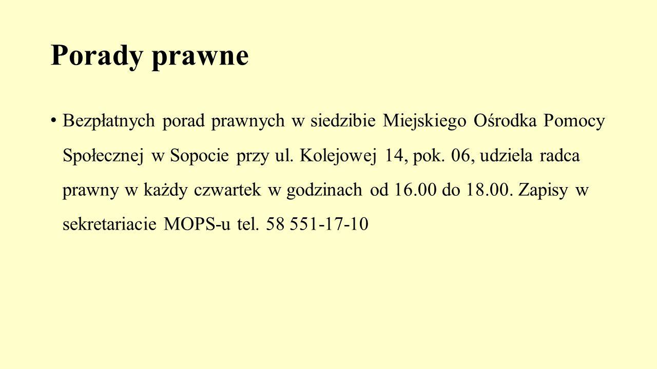 Porady prawne Bezpłatnych porad prawnych w siedzibie Miejskiego Ośrodka Pomocy Społecznej w Sopocie przy ul. Kolejowej 14, pok. 06, udziela radca praw