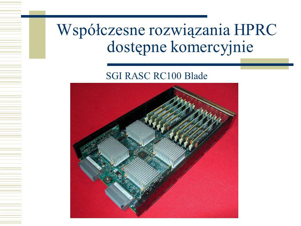 Współczesne rozwiązania HPRC dostępne komercyjnie SGI RASC RC100 Blade