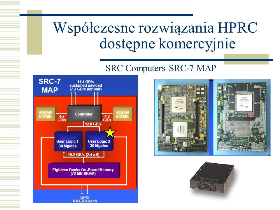 Współczesne rozwiązania HPRC dostępne komercyjnie SRC Computers SRC-7 MAP