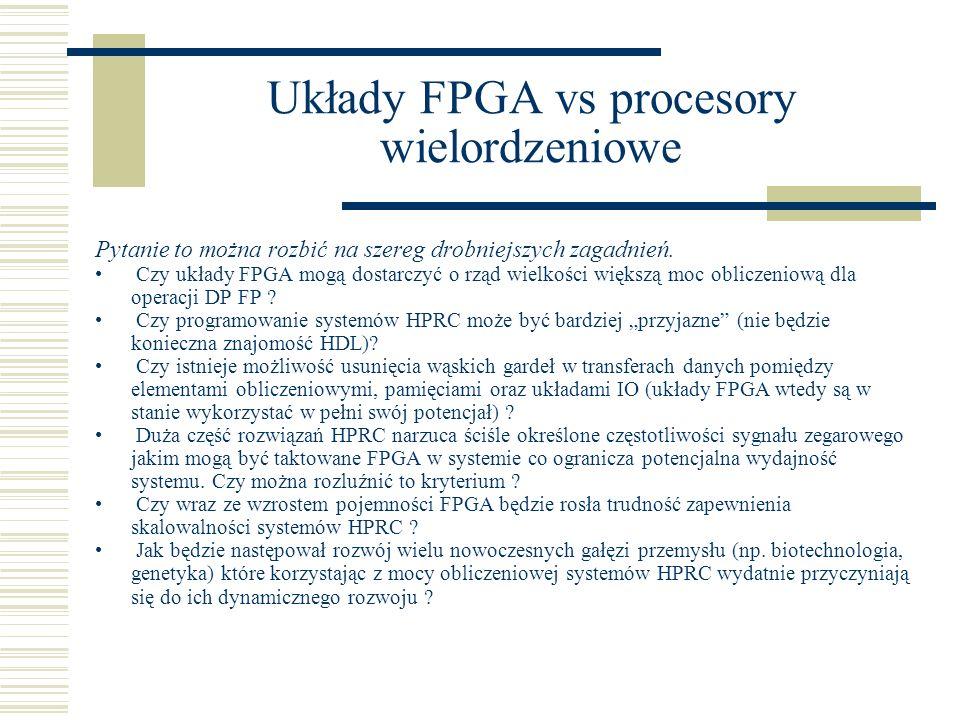 Układy FPGA vs procesory wielordzeniowe Pytanie to można rozbić na szereg drobniejszych zagadnień.