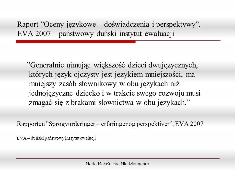 """Maria Małaśnicka Miedzianogóra Raport """"Oceny językowe – doświadczenia i perspektywy"""", EVA 2007 – państwowy duński instytut ewaluacji """"Generalnie ujmuj"""